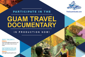 Participate in The Guam Travel Documentary in Production Now!